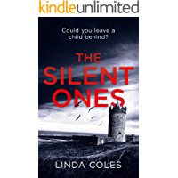 The Silent Ones: A gripping mystery and suspense thriller (Chrissy Livingstone Family Crime Drama Stories Book 3)