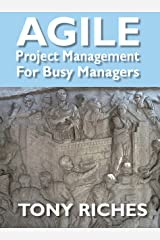 AGILE Project Management for Busy Managers Kindle Edition