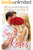 Say It With Roses