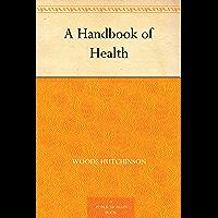 A Handbook of Health (English Edition)