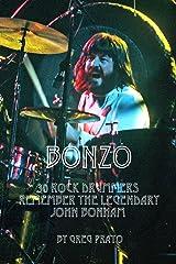 BONZO: 30 Rock Drummers Remember the Legendary John Bonham Kindle Edition