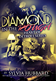 Diamond In The Rough (Heart of Detroit)