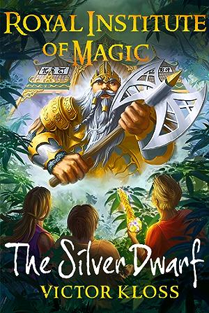 The Silver Dwarf (Royal Institute of Magic; Book 4)