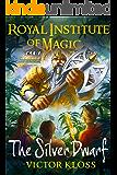 The Silver Dwarf (Royal Institute of Magic, Book 4)
