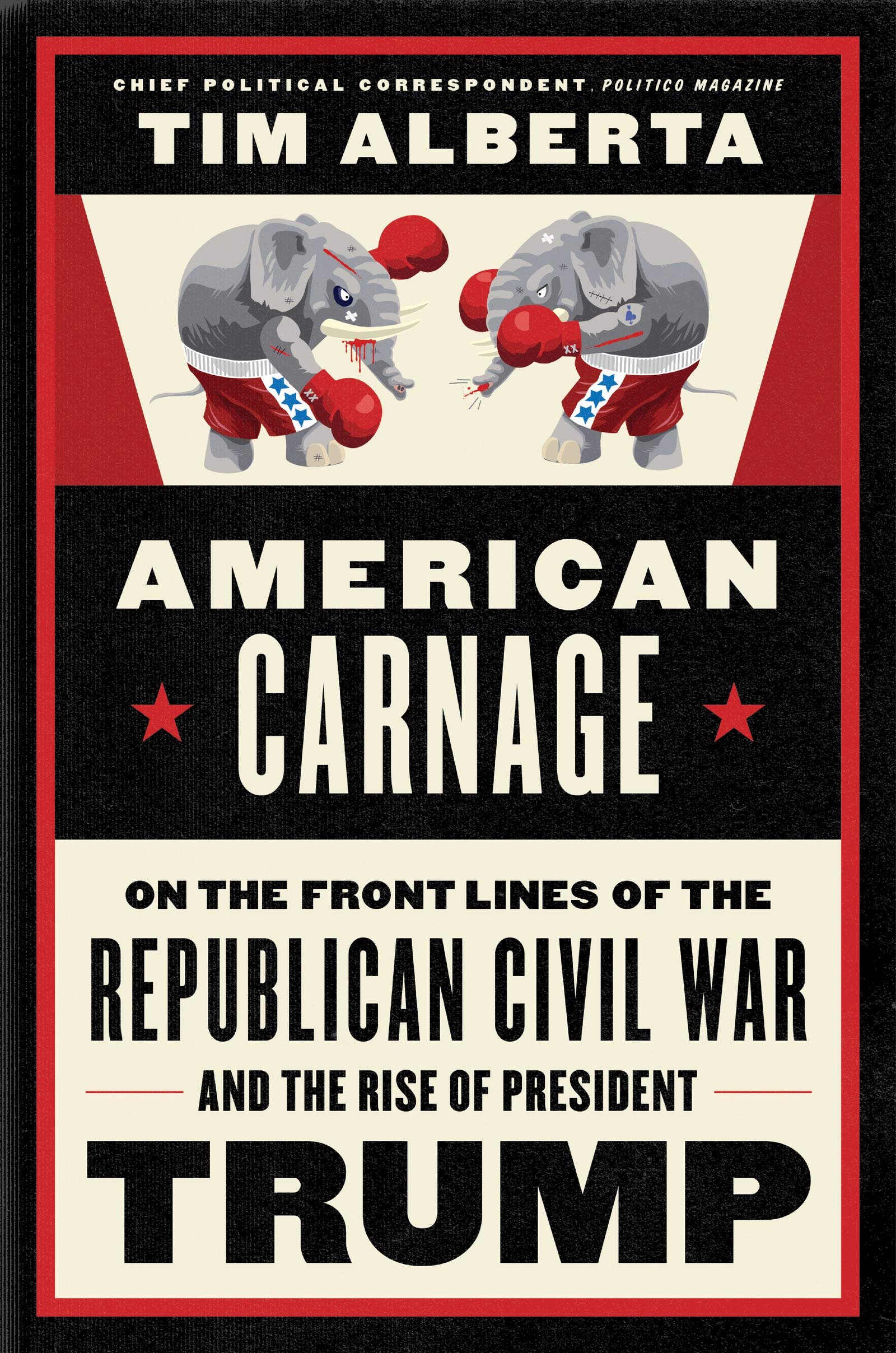 American Carnage: On the Front Lines of the Republican Civil