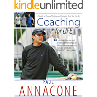 Coaching For Life: A Guide to Playing, Thinking and Being the Best You Can Be
