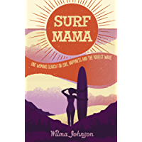 Surf Mama: One Woman's Search for Love, Happiness and the Perfect Wave (English Edition)