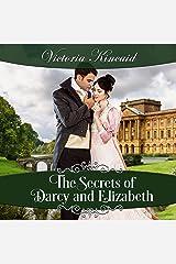 The Secrets of Darcy and Elizabeth: A Pride and Prejudice Variation Audible Audiobook