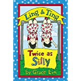 Ling & Ting: Twice as Silly (Passport to Reading: Level 3: Ling and Ting)