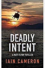 Deadly Intent: A Matt Flynn Thriller Kindle Edition