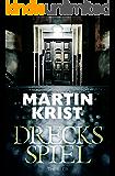 Drecksspiel: Thriller (German Edition)