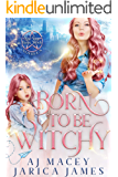Born to be Witchy (Not Your Basic Witch Book 4)