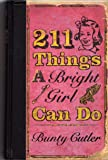 211 Things a Bright Girl Can Do by Bunty Cutler (29-Jun-1905) Hardcover