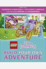 LEGO Disney Princess Build Your Own Adventure: With mini-doll and exclusive model (LEGO Build Your Own Adventure) Hardcover