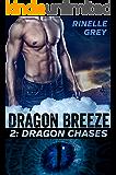 Dragon Chases (Dragon Breeze Book 2) (English Edition)