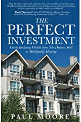 The Perfect Investment: Create Enduring Wealth from the Historic Shift to Multifamily Housing Kindle Edition