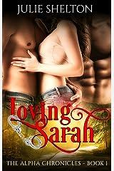 Loving Sarah (The Alpha Chronicles Book 1) Kindle Edition