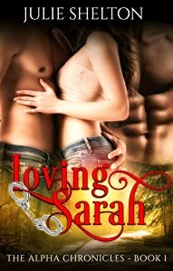 Loving Sarah (The Alpha Chronicles Book 1)