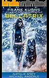 BELLATRIX (Frank Kurns Stories of the UnknownWorld Book 3) (English Edition)