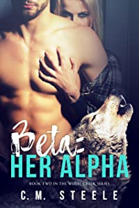 Beta: Her Alpha (Wolfe Creek Book 2)