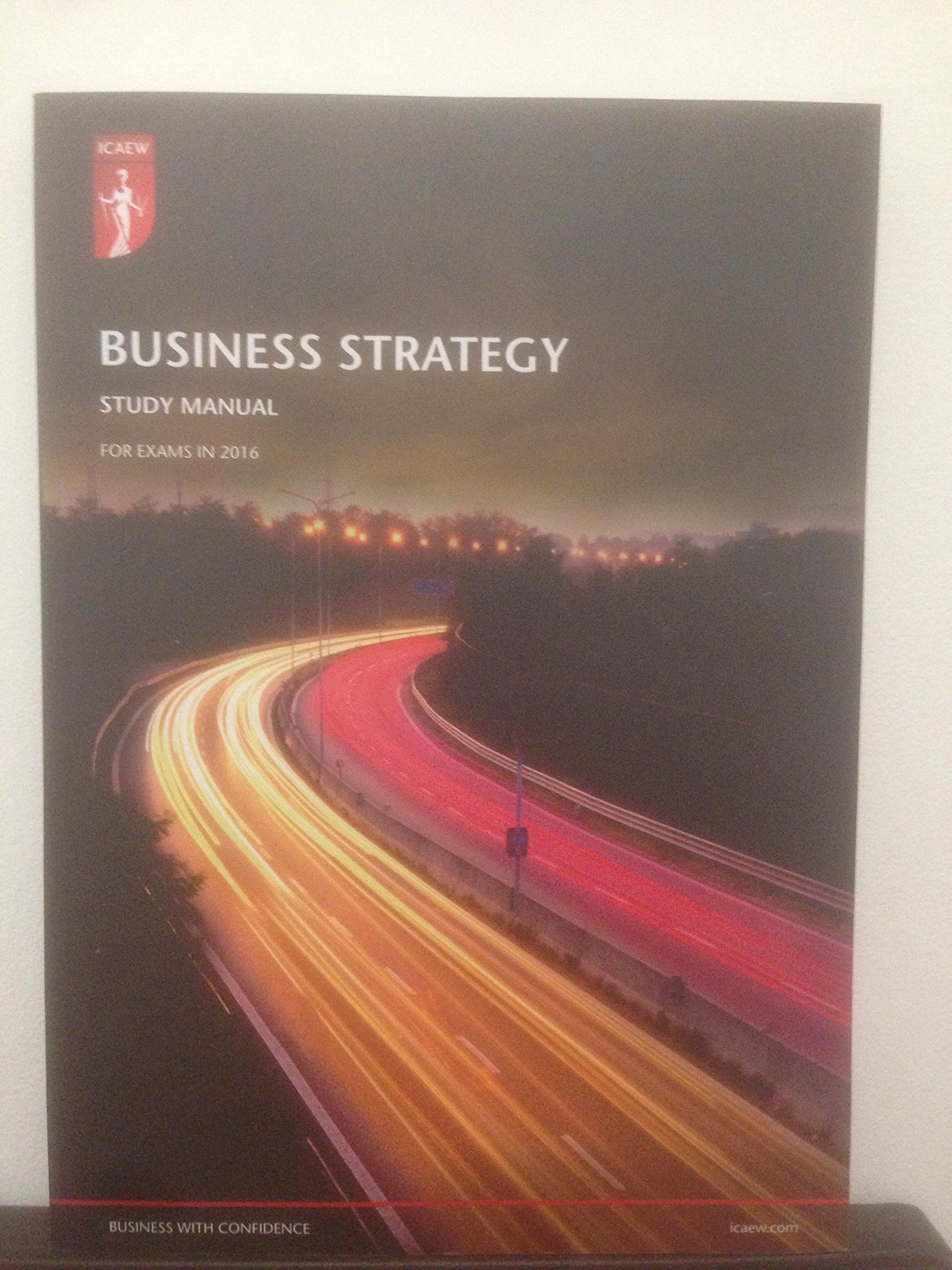 ICAEW Business Strategy study manual for exams in 2016: ICAEW:  9781783632121: Amazon.com: Books