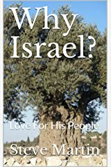 Why Israel?: Love For His People Kindle Edition
