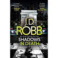 Shadows in Death: An Eve Dallas thriller (Book 51): An Eve Dallas thriller (Book 48)