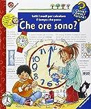 Che ore sono? Ediz. illustrata