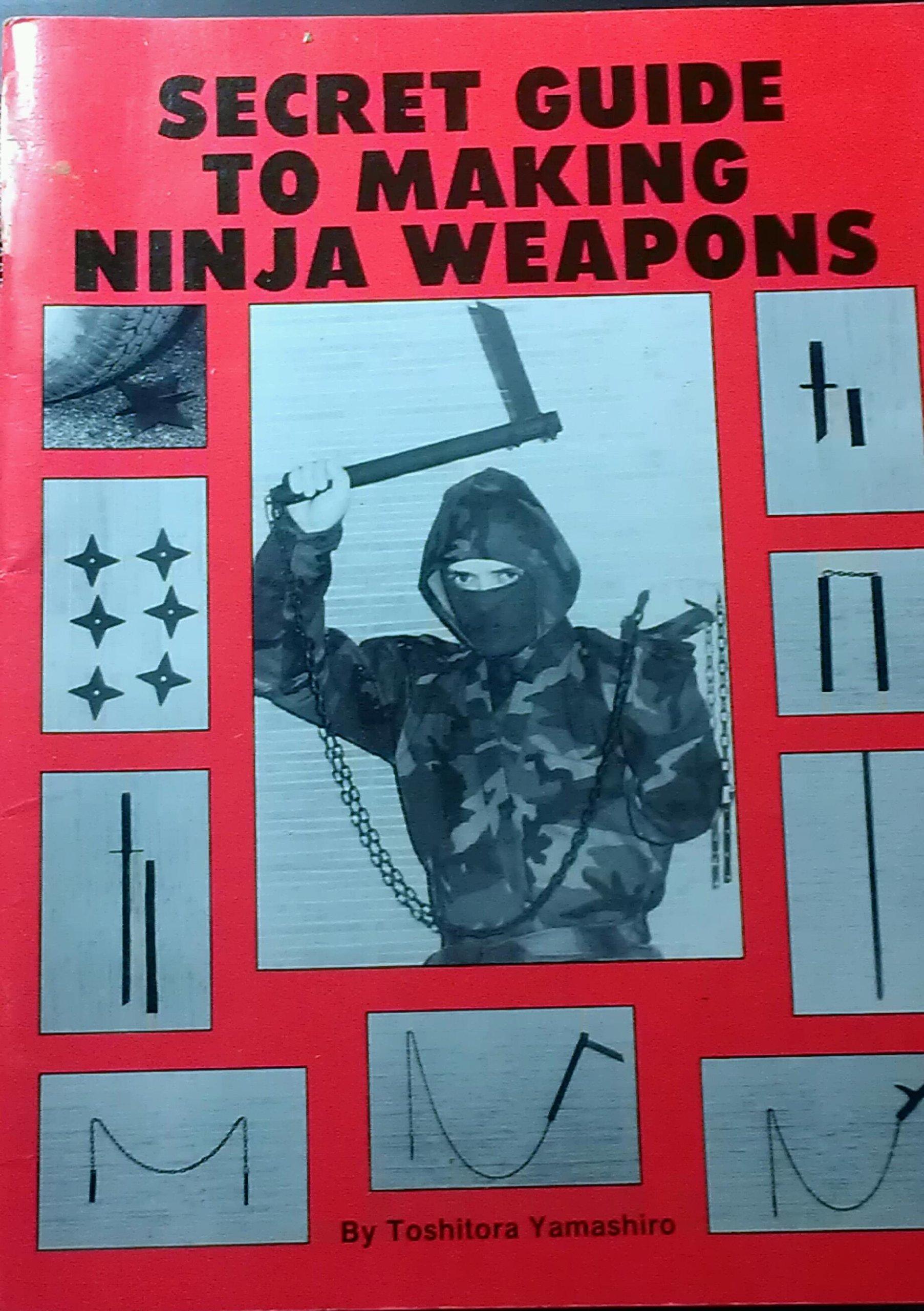 Secret Guide to Making Ninja Weapons by Yamashiro, Toshitora ...