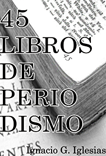 45 Libros de Periodismo (Spanish Edition)