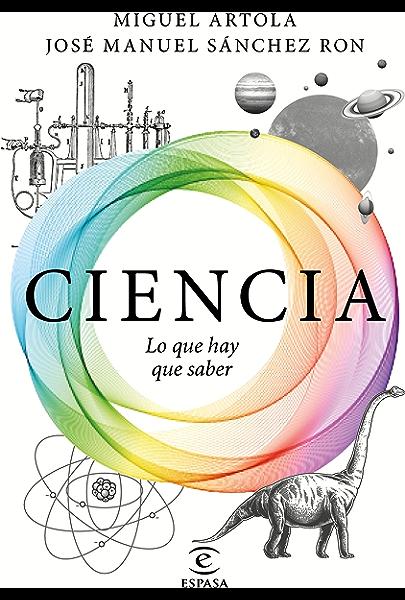 Ciencia: lo que hay que saber eBook: Artola, Miguel, Sánchez ...