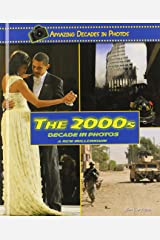 The 2000s Decade in Photos: A New Millennium (Amazing Decades in Photos) Library Binding
