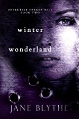 Winter Wonderland (Detective Parker Bell Book 2) Kindle Edition