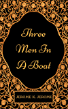 Three Men In A Boat : By Jerome K. Jerome - Illustrated