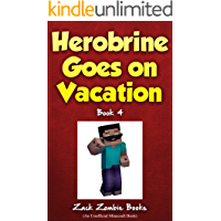 Herobrine Goes on Vacation (Herobrine's Wacky Adventures Book 4)