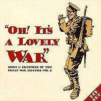 Oh! It's A Lovely War (Vol 4.2)