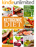 Keto Diet For Beginners: Experience the Ketogenic Diet Lifestyle with 70 Easy, Fast & Delicious Recipes- Automatically Reduce Hunger, Burn Excess Body Fat and Naturally Lower Your Blood Sugar