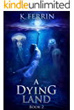 A Dying Land (Magicfall Book 2)