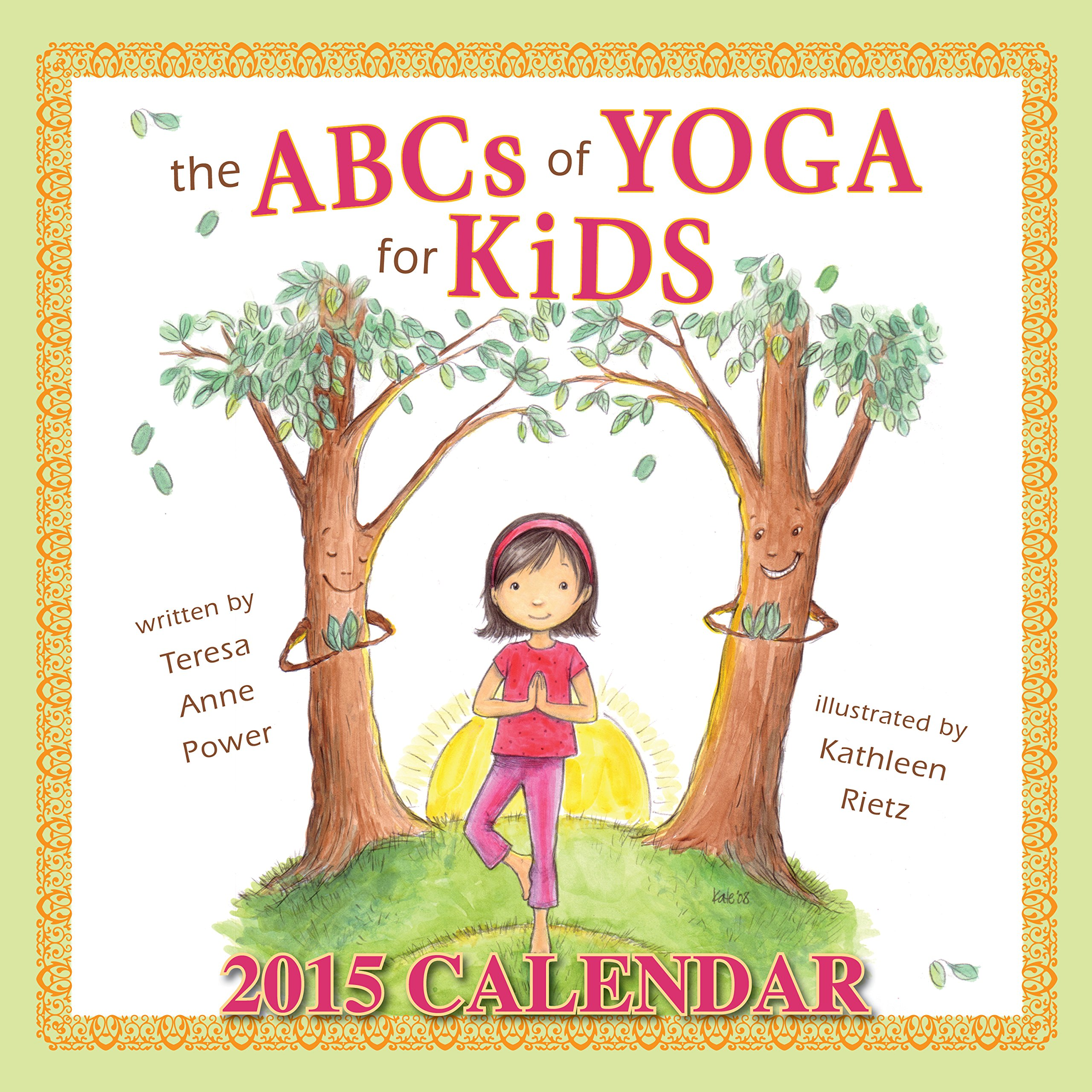 The ABCs of Yoga for Kids 2015 Calendar: Teresa Anne Power ...
