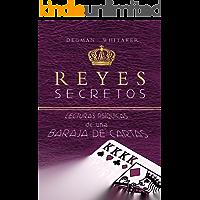 Reyes Secretos (Spanish Edition): Lecturas Psíquicas de una Baraja de Cartas
