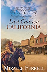 Finding Love In Last Chance, California: Book 1--Old West Romance (Women of the West) Kindle Edition
