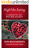 High Vibe Eating: A Cookbook for Your Mind, Body, and Spirit (English Edition)