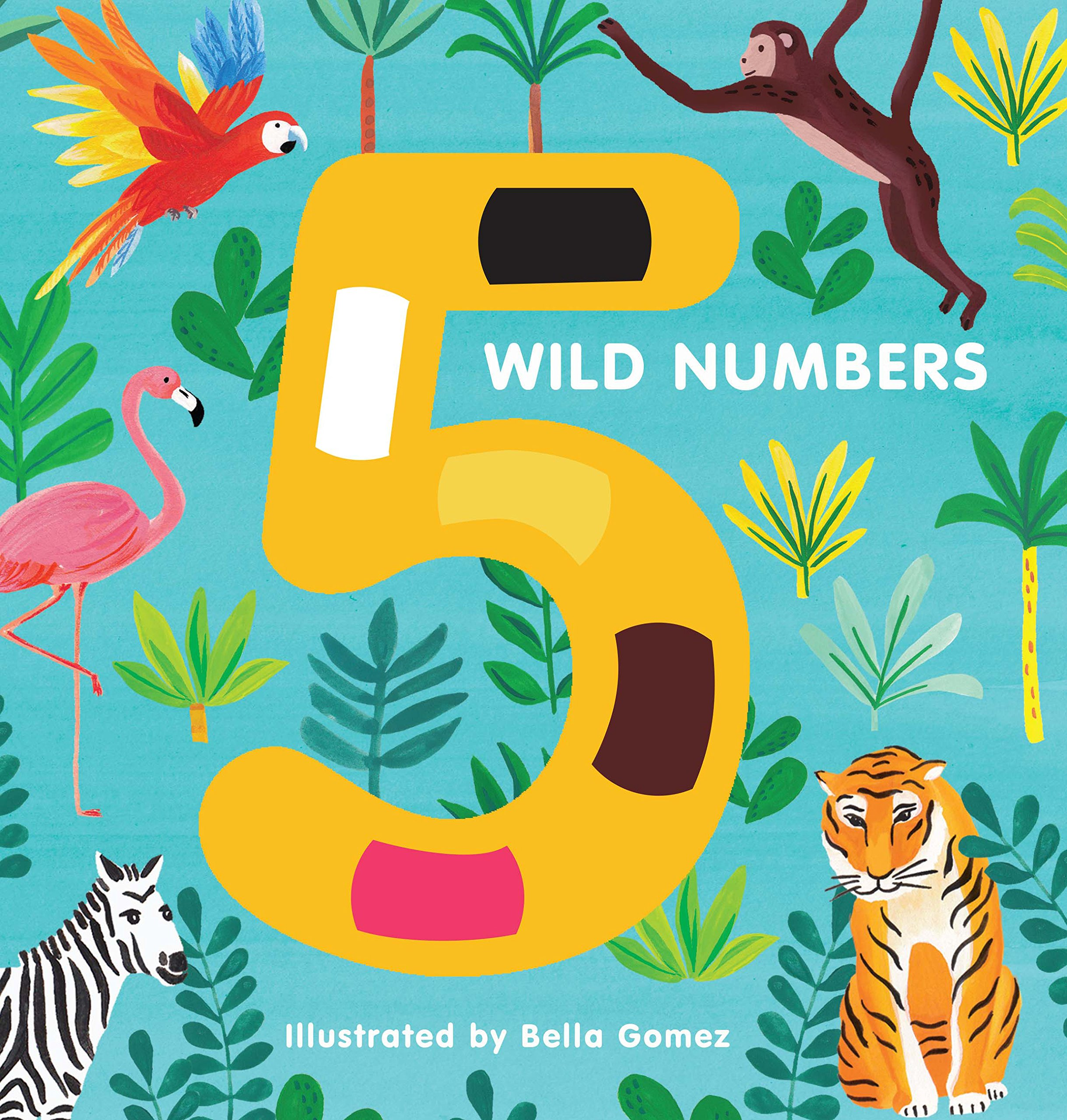 5 Wild Numbers: Amazon.co.uk: Bella Gomez: Books