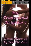 My Transsexual Neighbor 1 - Denise Moves In (Transgender Romance)