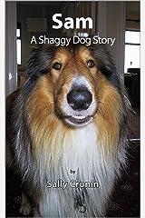 Sam, A Shaggy Dog Story Kindle Edition