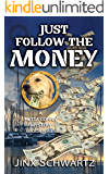 Just Follow The Money (Hetta Coffey Series Book 9)