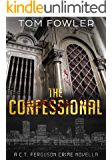 The Confessional: A Gripping C.T. Ferguson Crime Novella (C.T. Ferguson Crime Novellas Book 1)