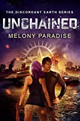 Unchained: The Discordant Earth Series Book Two Kindle Edition