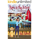 Paws in the Action: Psychic Sleuths and Talking Dogs (A Jaz and Luffy Cozy Mystery Book 1)