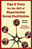Tips & Tools for the Art of Experiential Group Facilitation